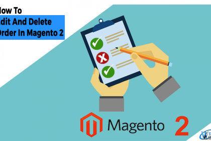 How-To-Edit-And-Delete-Order-In-Magento-2