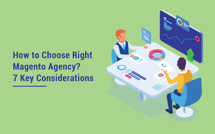 How-to-Choose-Right-Magento-Agency-7-Key-Considerations