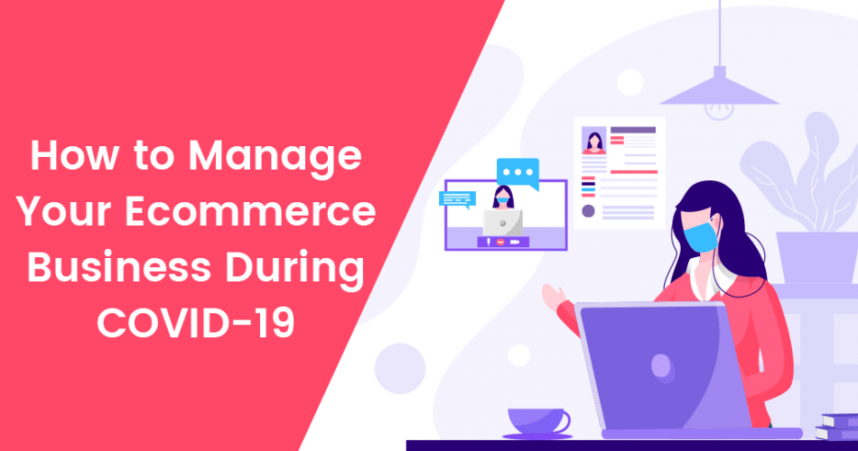 How-to-Manage-Your-Ecommerce-Business-During-COVID-19-1-950×500