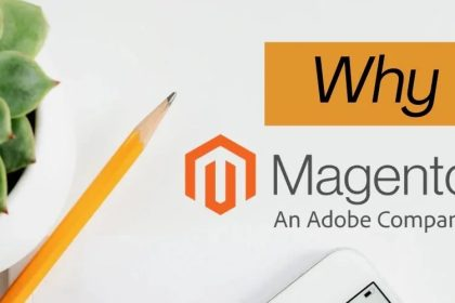 WHY SHOULD RETAIL BUSINESSES CHOOSE MAGENTO?